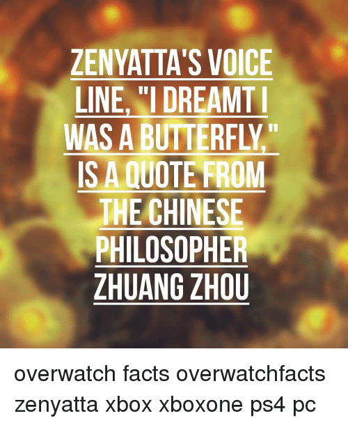 Zenyattas Voice Line I Dreamti Was A Butterfly Is A Quote From The