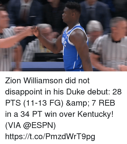 Espn, Memes, and Duke: Zion Williamson did not disappoint in his Duke debut: 28 PTS (11-13 FG) & 7 REB in a 34 PT win over Kentucky!   (VIA @ESPN)    https://t.co/PmzdWrT9pg