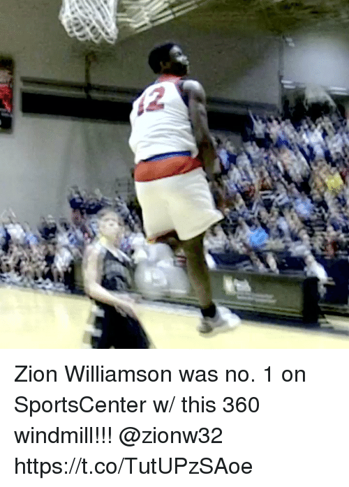 Memes, SportsCenter, and 🤖: Zion Williamson was no. 1 on SportsCenter w/ this 360 windmill!!! @zionw32 https://t.co/TutUPzSAoe