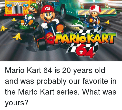 Zmariskart Mario Kart 64 Is 20 Years Old And Was Probably Our