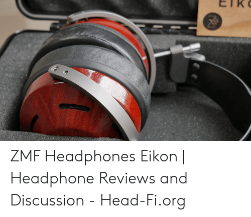 a1be0d5c8dc Head, Headphones, and Reviews: ZMF Headphones Eikon | Headphone Reviews and  Discussion -