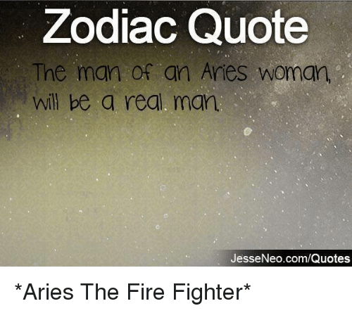 Zodiac Quote the Man of an Aries Woman Will Be a Real Man ...