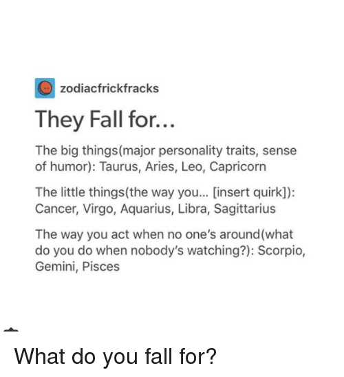 Zodiacfrickfracks They Fall for the Big Thingsmajor