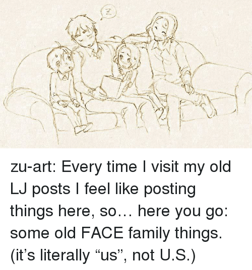 "Family, Target, and Tumblr: zu-art: Every time I visit my old LJ posts I feel like posting things here, so… here you go: some old FACE family things.     (it's literally ""us"", not U.S.)"