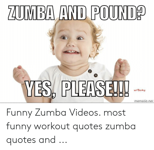 ZUMBA AND POUND? CRO YES PLEASE!! wBecky Memadicnet Funny ...