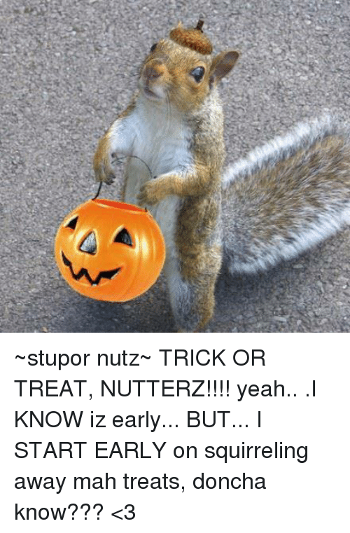 stupor nutz trick or treat nutterz yeah i know iz early but i
